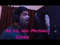 Ae Dil Hai Mushkil- Karaoke Cover version | by Manish Pathak | Arijit Singh | Karan Johar