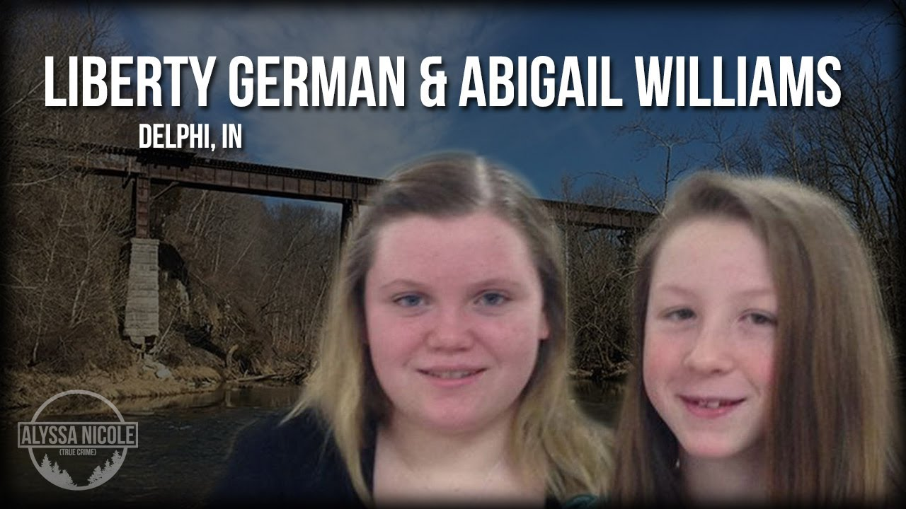 Delphi Murders | What Happened to Liberty German and Abigail Williams?