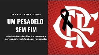 Falta de acordo entre Flamengo e MP para indenizações às famílias dos 10 meninos amplia pesadelo