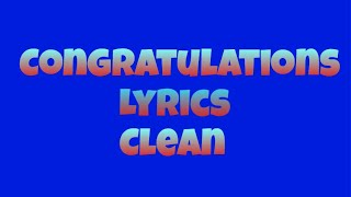 Congratulations Lyrics Clean