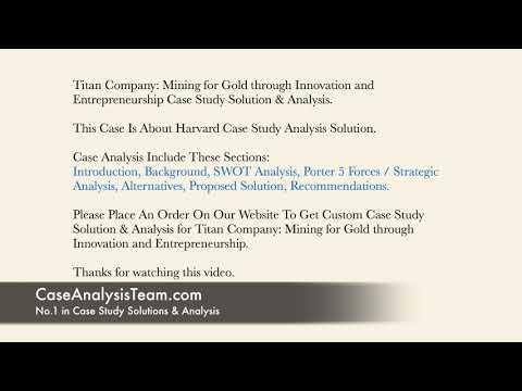Titan Company Mining for Gold through Innovation and Entrepreneurship Case Study Solution & Analysis