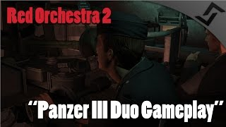 Red Orchestra 2 - Panzer III Duo Gameplay
