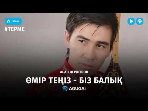 Асан Пердешов Омир тениз-Биз балык