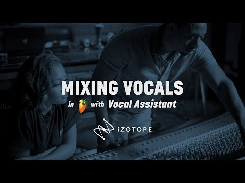 Mix Vocals in FL Studio with Vocal Assistant