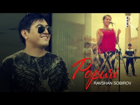 Ravshan Sobirov - Popuri | Равшан Собиров - Попури
