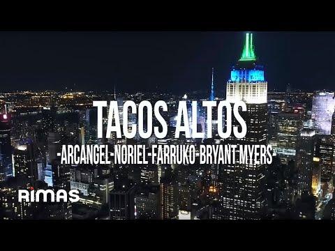 Tacos Altos - Arcangel X Noriel X Farruko X Bryant Myers X Alex Gargolas
