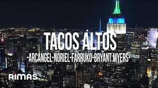 Tacos Altos Arcangel X Noriel X Farruko X Bryant Myers X Alex Gargolas