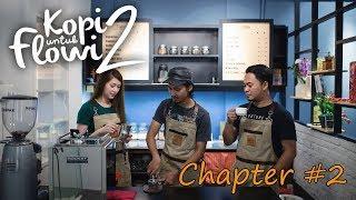 Kopi Untuk Flowi 2 - Short Movie - (Chapter #2)