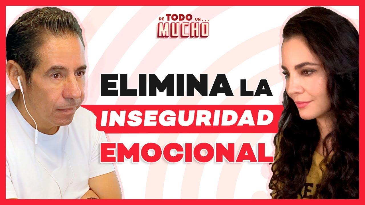 CÓMO superar la INSEGURIDAD EMOCIONAL | De Todo Un Mucho Martha Higareda y Yordi Rosado