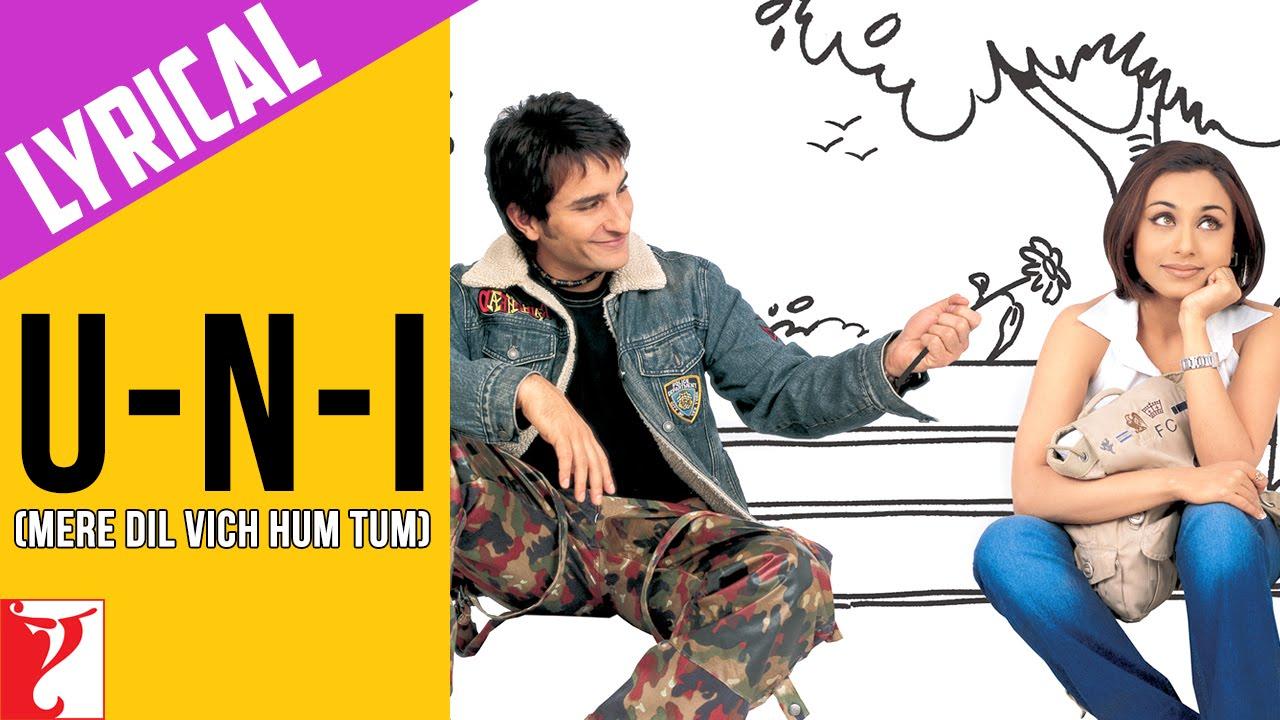 Download Lyrical: U-n-I (Mere Dil Vich Hum Tum) Song with Lyrics | Hum Tum | Saif Ali Khan | Rani Mukerji