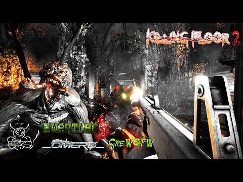 Killing Floor 2 - Кровавая Мясорубка [Omero,Ezida,Crew & Bes]