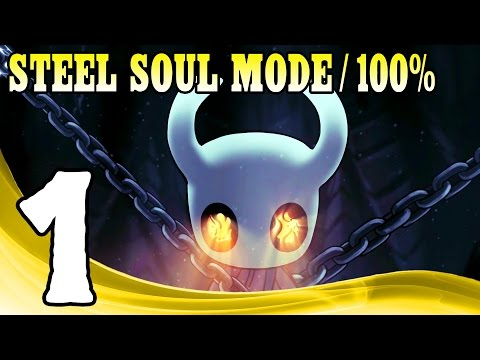 Hollow Knight (Steel Soul Mode) - 100% Walkthrough Part 1 1080p 60FPS