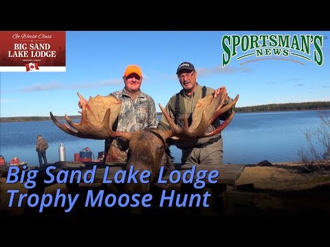 Big Sand Lake Lodge Trophy Moose Hunt