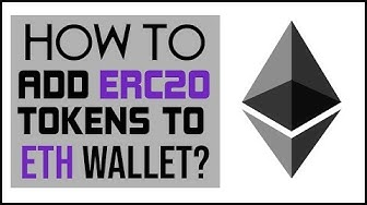 How to Add ERC20 Tokens to Ethereum Wallet
