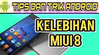Kelebihan MIUI8 pada Smartphone Xiaomi - tips dan trik Android #25