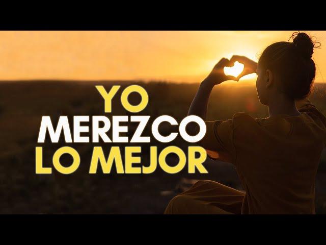 💠 YO MEREZCO | MERECIMIENTO | PREPÁRATE PARA RECIBIR TODO LO BUENO DE LA VIDA
