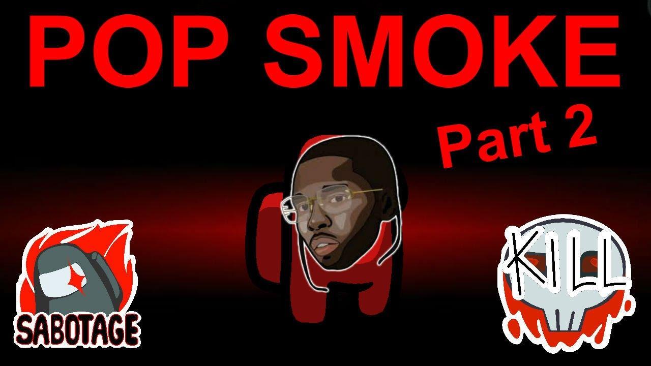Download Among Us but I use Pop Smoke lyrics PART 2