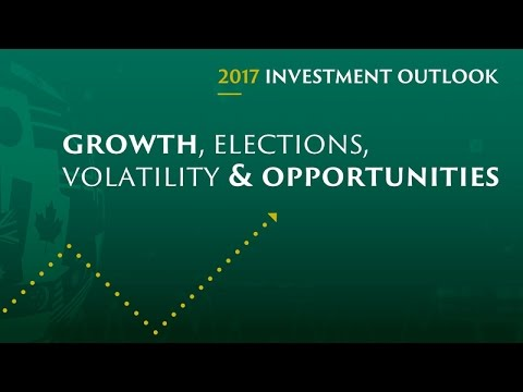 Investment Outlook 2017 - Growth, Elections, Volatility & Opportunities