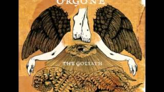 Orgone - The Goliath - 2) The Goliath (Drained Trough Of Resistance)