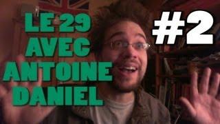 LE 29 AVEC ANTOINE DANIEL #2