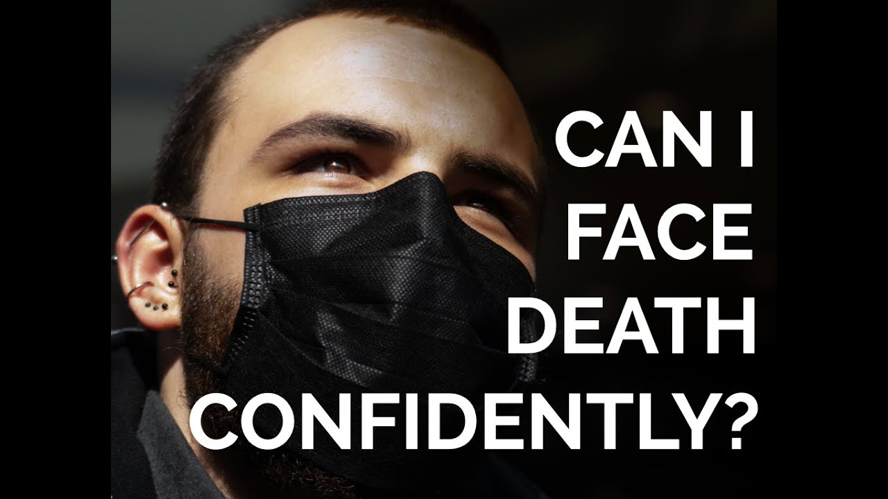 Can I Face Death Confidently?