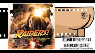 Flash Review #21: Raiders!: The Story of the Greatest Fan Film Ever Made (2015)