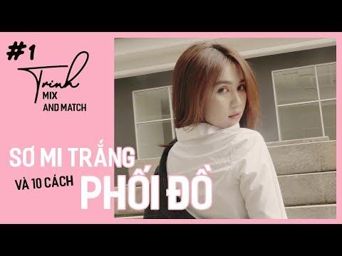 Ngọc Trinh - Mix And Match 01 | 10 Mẹo Phối Đồ Với Áo Sơ Mi Trắng