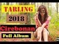 Full ALBUM Tarling 2018 Cirebonan Bikin Kekinian