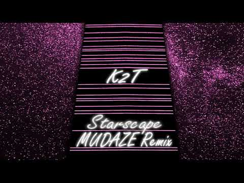 K2T - Starscape (MUDAZE Remix)