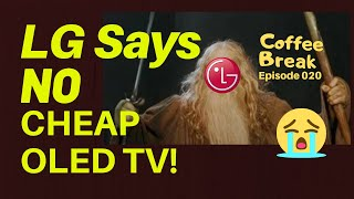 No Cheap OLED in 2020! LG Slows OLED Factory to Prop Up Prices! CB#20