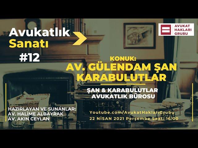 #AvukatlıkSanatı | Av. Gülendam Şan Karabulutlar | Üstatlardan meslek sırları