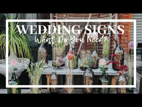 WEDDING SIGNS: What Do You REALLY Need?