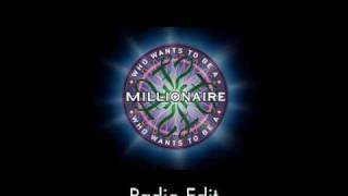 Radio Edit  - Who Wants to Be a Millionaire?