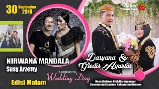 Download Video LIVE SUSY ARZETTY NIRWANA MANDALA OUR WEDDING GLEDIS & DARYANA 30 09 2018 MP3 3GP MP4