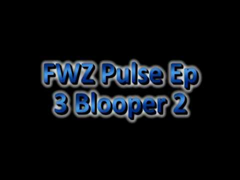 FWZ Pulse Ep 3 Bloopers