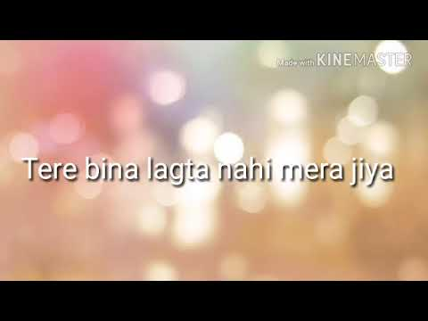 Karaoke - Tere bina lagta nahi mera jiya - kal kissne dekha