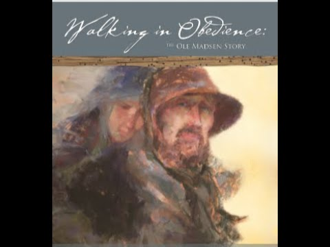 Walking In Obedience The Ole Madsen Story  Of 1856