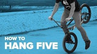 How to Hang Five BMX