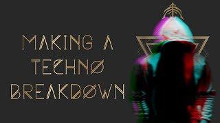 Making A Techno Breakdown