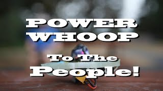 Power Whoop to the People!