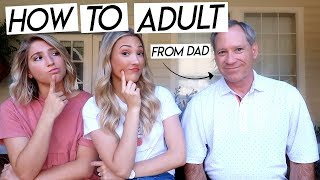 my dad teaches me how to adult   post grad finances, starting a job, and adulting!
