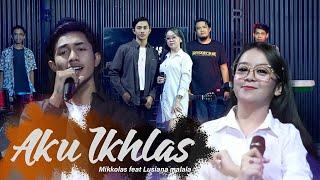 LUSIANA MALALA feat MIKKOLAS - AKU IKHLAS | AFTERSHINE (OFFICIAL MUSIC VIDEO)