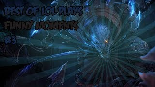 BEST OF LOL PLAYS & FUNNY MOMENTS #3