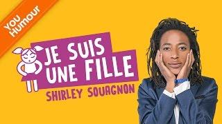 SHIRLEY SOUAGNON - Je suis une fille !