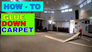 GLUE DOWN CARPET INSTALLATION HOW TO