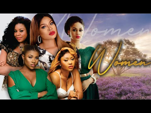 Women [ Blockbuster Nollywood Movies]  - Nigerian Movies 2019