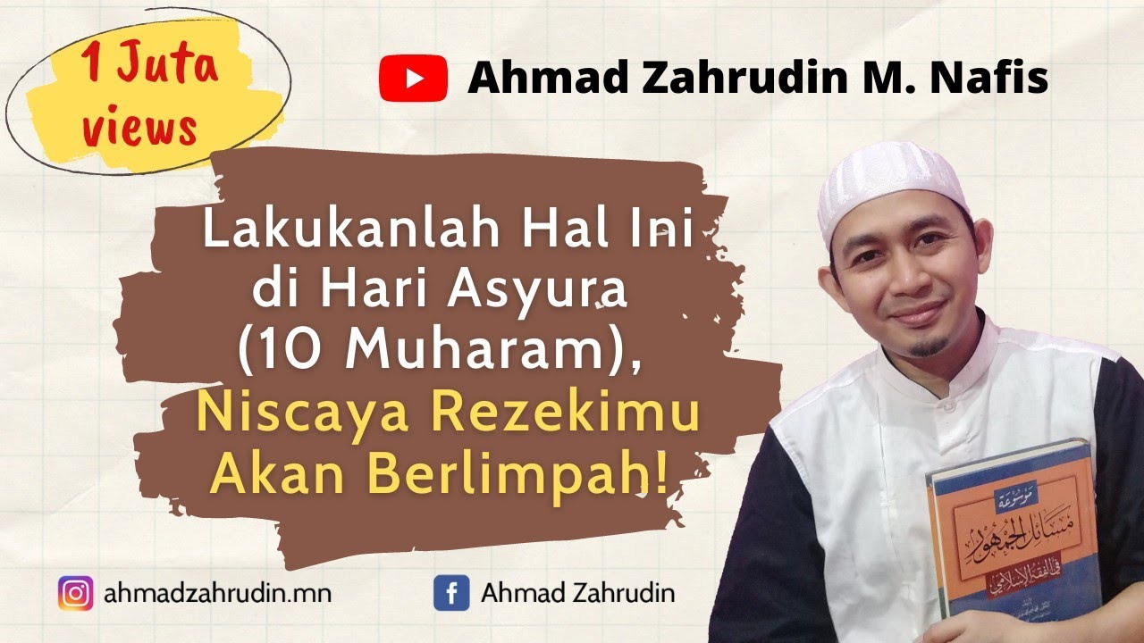 Amalkanlah Hal Ini di Hari Asyura (10 Muharam), Maka Rezeki Akan Berlimpah  - Ahmad Zahrudin M  Nafis