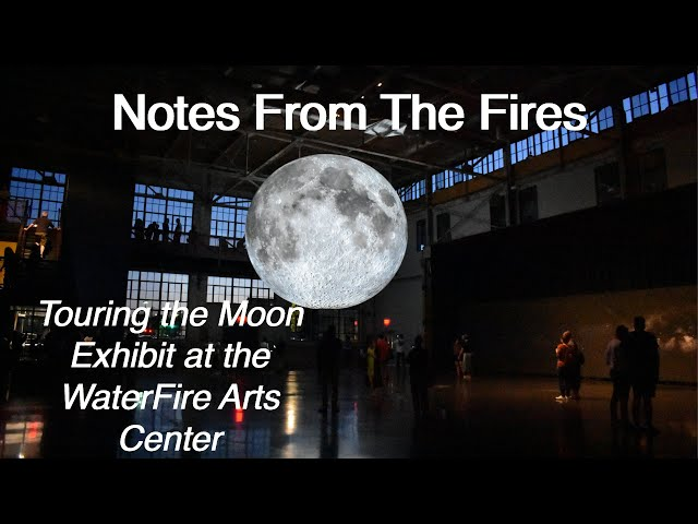 Touring the Moon Exhibit at the WaterFire Arts Center: Notes From The Fires, EP 8