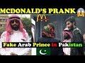 MCDONALDS PRANK | FAKE ARAB PRINCE PRANK - IN PAKISTAN | Public Reaction Show