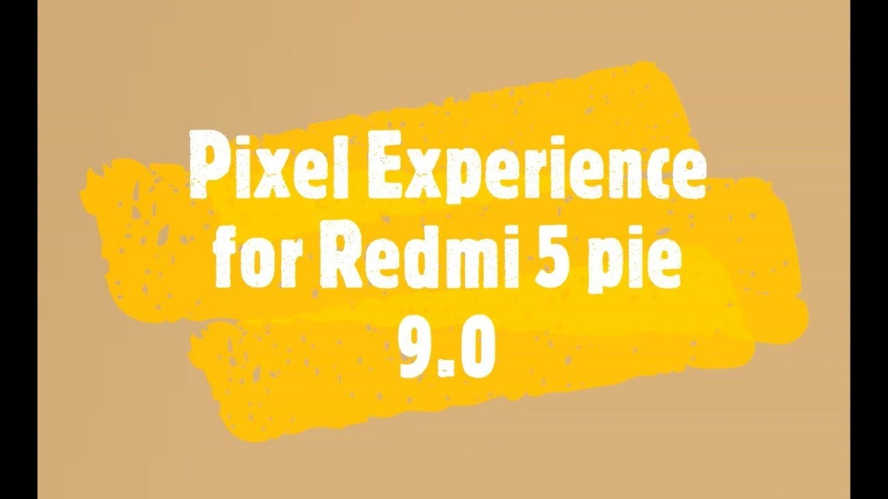 Pixel Experience PIE 9 0 full Review for Redmi 5 Rosy